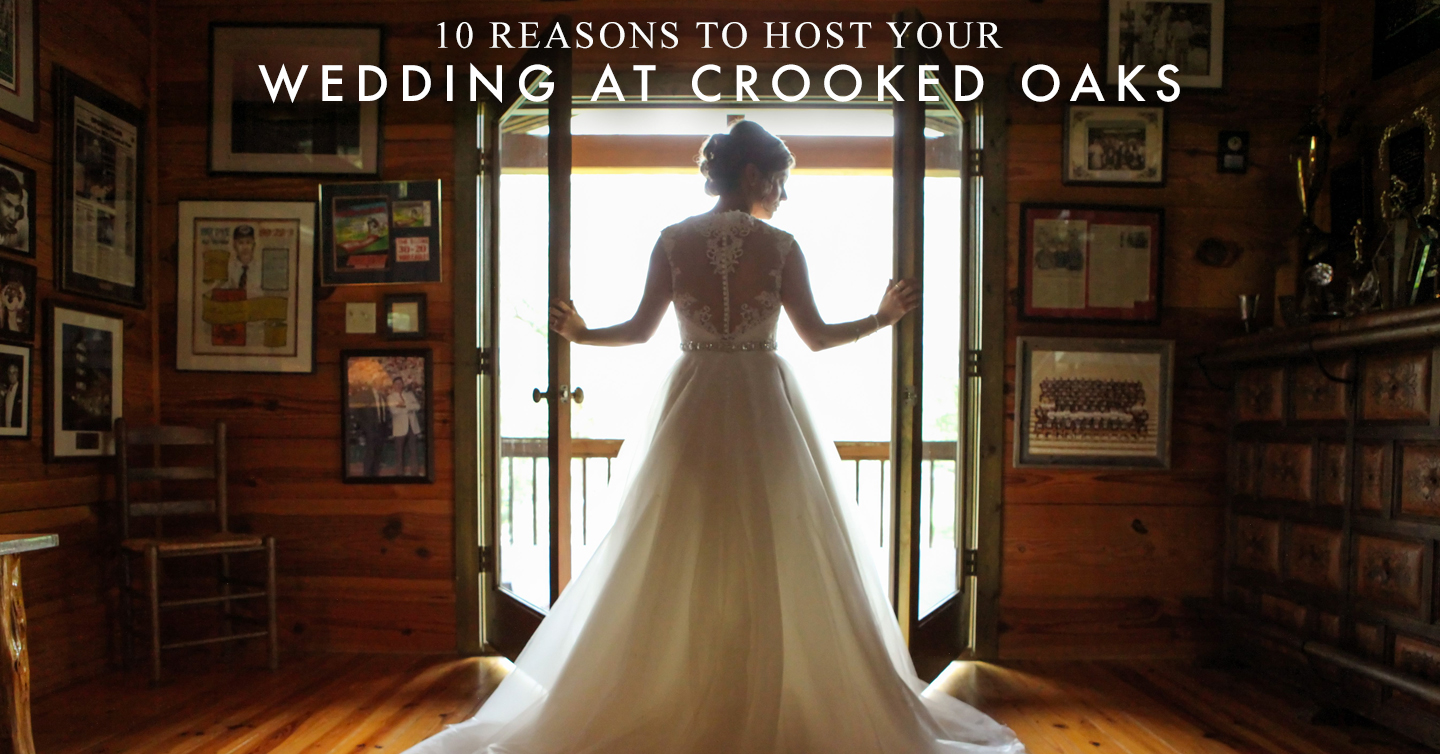 10 Reasons to Host Your Wedding at Crooked Oaks