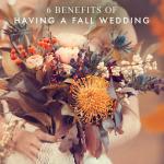 6 Benefits of Having a Fall Wedding